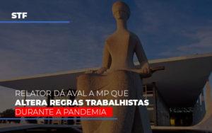 Stf Relator Da Aval A Mp Que Altera Regras Trabalhistas Durante A Pandemia - Contabilidade em Palmas