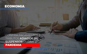 Confira Pagamentos E Tributos Adiados Ou Suspensos Durante A Pandemia - Contabilidade em Palmas