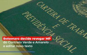 Bolsonaro Decide Revogar Mp Do Contrato Verde E Amarelo E Editar Novo Texto - Contabilidade em Palmas
