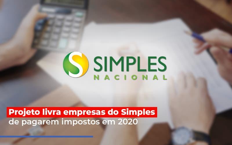 Projeto Livra Empresa Do Simples De Pagarem Post Abrir Empresa Simples - Contabilidade em Palmas