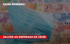 Cash Runway Conheca A Tecnica Que Pode Salvar As Empresas Da Crise - Contabilidade em Palmas