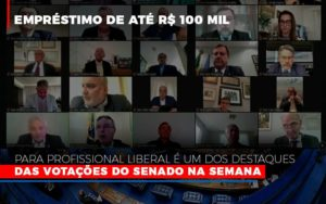 Emprestimo De Ate R 100 Mil Para Profissional Liberal E Um Dos Destaques Das Votacoes Do Senado Na Semana Fonte Agencia Senado - Contabilidade em Palmas