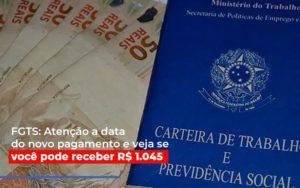 Fgts Atencao A Data Do Novo Pagamento E Veja Se Voce Pode Receber - Contabilidade em Palmas