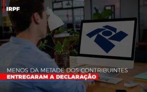 Irpf Menos Da Metade Dos Contribuintes Entregaram A Declaracao - Contabilidade em Palmas