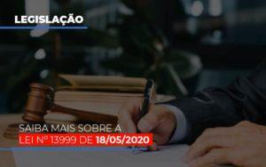 Lei N 13999 De 18 05 2020 - Contabilidade em Palmas