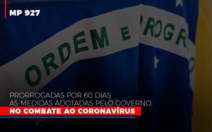 Mp 927 Prorrogadas Por 60 Dias As Medidas Adotadas Pelo Governo No Combate Ao Coronavirus - Contabilidade em Palmas