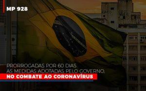 Mp 928 Prorrogadas Por 60 Dias As Medidas Provisorias Adotadas Pelo Governo No Combate Ao Coronavirus - Contabilidade em Palmas