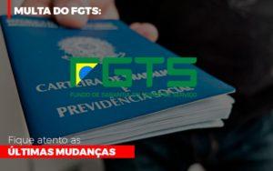 Multa Do Fgts Fique Atento As Ultimas Mudancas - Contabilidade em Palmas
