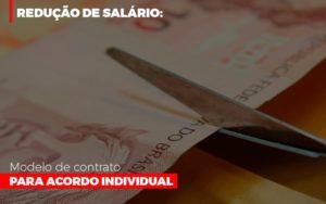 Reducao De Salario Modelo De Contrato Para Acordo Individual - Contabilidade em Palmas