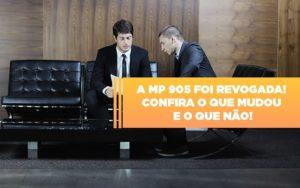 A Mp 905 Foi Revogada Confira O Que Mudou E O Que Nao - Contabilidade em Palmas