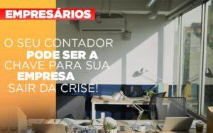 Contador E Peca Chave Na Retomada De Negocios Pos Pandemia - Contabilidade em Palmas