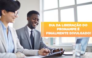 Dia Da Liberacao Do Pronampe E Finalmente Divulgado - Contabilidade em Palmas