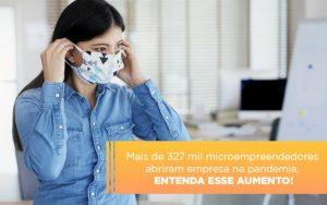 Mei Mais De 327 Mil Pessoas Aderiram Ao Regime Durante A Pandemia - Contabilidade em Palmas