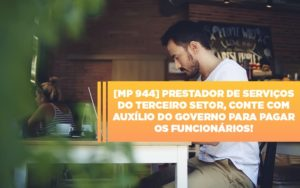 Mp 944 Cooperativas Prestadoras De Servicos Podem Contar Com O Governo - Contabilidade em Palmas