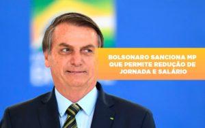 Bolsonaro Sanciona Mp Que Permite Reducao De Jornada E Salario - Contabilidade em Palmas