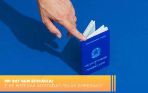 Mp 927 Sem Eficacia E As Medidas Adotadas Pelas Empresas - Contabilidade em Palmas