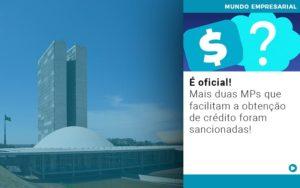E Oficial Mais Duas Mps Que Facilitam A Obtencao De Credito Foram Sancionadas - Contabilidade em Palmas