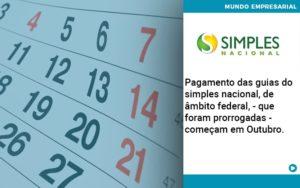 Pagamento Das Guias Do Simples Nacional, De âmbito Federal, Que Foram Prorrogadas Começam Em Outubro. Abrir Empresa Simples - Contabilidade em Palmas