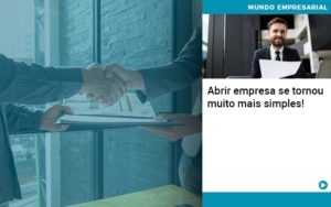 Abrir Empresa Se Tornou Muito Mais Simples - Contabilidade em Palmas