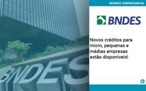 Novos Creditos Para Micro Pequenas E Medias Empresas Estao Disponiveis - Contabilidade em Palmas