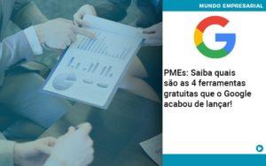 Pmes Saiba Quais Sao As 4 Ferramentas Gratuitas Que O Google Acabou De Lancar Abrir Empresa Simples - Contabilidade em Palmas