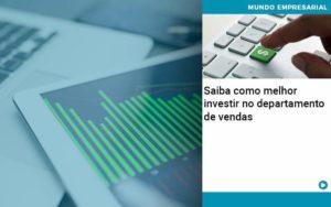 Saiba Como Melhor Investir No Departamento De Vendas - Contabilidade em Palmas
