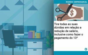 Tire Todas As Suas Duvidas Em Relacao A Reducao De Salario Inclusive Como Fazer O Pagamento Do 13 - Contabilidade em Palmas