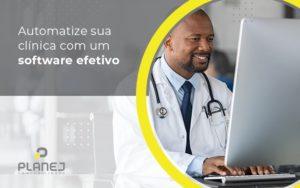 Automatize Sua Clinica Com Um Software Efetivo Post (1) - Contabilidade em Palmas