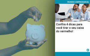 Confira 4 Dicas Para Voce Tirar O Seu Caixa Do Vermelho - Contabilidade em Palmas