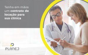 Tenha Em Maos Um Contrato De Locacao Para Sua Clinica Post (1) - Contabilidade em Palmas