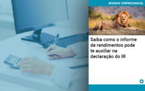 Saiba Como O Informe De Rendimento Pode Te Auxiliar Na Declaracao De Ir - Contabilidade em Palmas