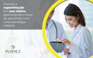 Previna A Superlotacao Em Sua Clinica Gerenciando O Fluxo De Pacientes Com Uma Estrategia Infalivel Post (1) - Contabilidade em Palmas