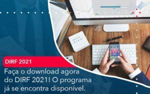 Faca O Dowload Agora Do Dirf 2021 O Programa Ja Se Encontra Disponivel - Contabilidade em Palmas