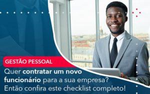 Quer Contratar Um Novo Funcionario Para A Sua Empresa Entao Confira Este Checklist Completo - Contabilidade em Palmas