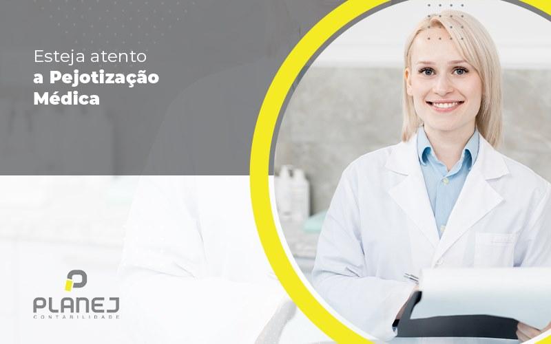 Pejotizacao Medica Como Optar Pelo Modelo Ideal De Contratacao - Contabilidade em Palmas
